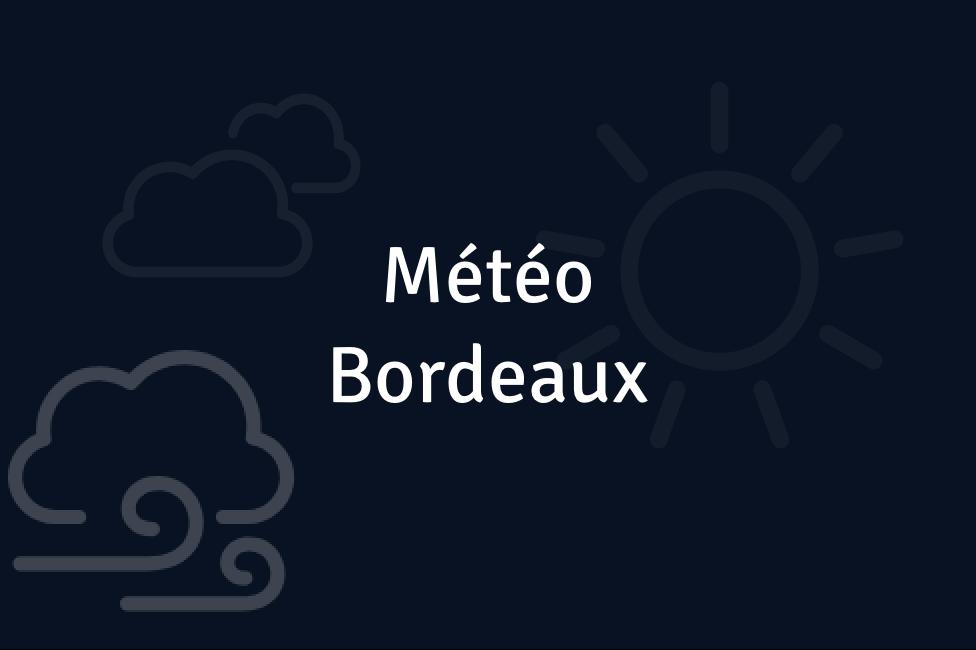Météo Bordeaux